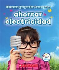 10 Cosas Que Puedes Hacer Para Ahorrar Electricidad