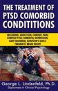 The Treatment of Ptsd Comorbid Conditions: Including: Addiction; Chronic Pain; Complex Ptsd; Dementia; Depression; Sleep Disorder; Survivor's Guilt; T