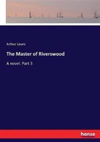 The Master of Riverswood