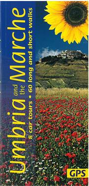 Umbria and the Marche: 8 Car Tours, 60 Long and Short Walks