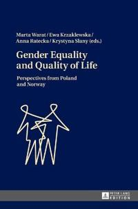 Gender Equality and Quality of Life: Perspectives from Poland and Norway