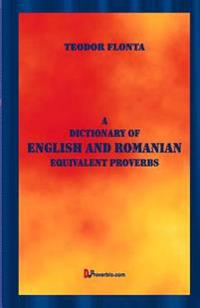 A Dictionary of English and Romanian Equivalent Proverbs