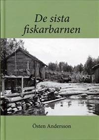 De sista fiskarbarnen : en berättelse om en av de sista Gräsöfiskarnas familj och två av deras barns klassresa