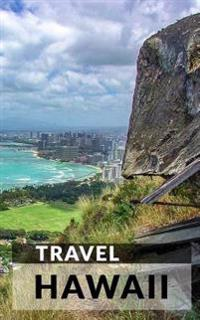 Travel Hawaii: Blank Travel Journal, 5 X 8, 108 Lined Pages (Travel Planner & Organizer)