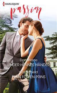 Under hennes händer / Plan för en prins