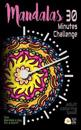 Mandalas - 30 Minutes Challenge: Adult Coloring Travel Book. Pocket-Size. Your Coloring Book When You Are Traveling