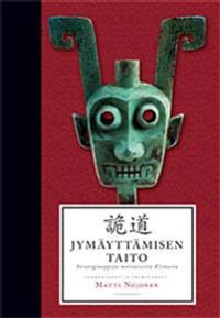 Jymäyttämisen taito: Strategiaoppeja muinaisesta Kiinasta