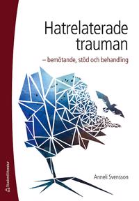 Hatrelaterade trauman : bemötande, stöd och behandling