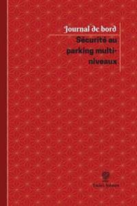 Securite Au Parking Multi-Niveaux Journal de Bord: Registre, 100 Pages, 15,24 X 22,86 CM
