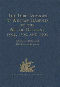 Three Voyages of William Barents to the Arctic Regions, 1594, 1595, and 1596, by Gerrit de Veer