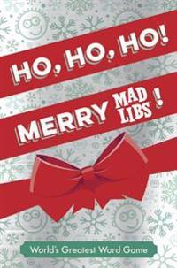 Ho, Ho, Ho! Merry Mad Libs!: Stocking Stuffer Mad Libs