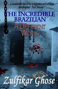 The Incredible Brazilian: A Different World