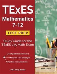 TExES Mathematics 7-12 Test Prep