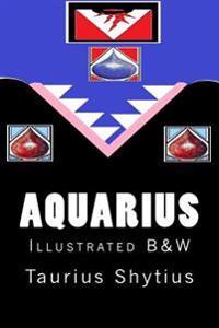 Aquarius: Illustrated B&w