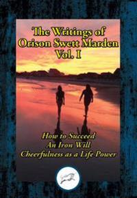 Writings of Orison Swett Marden, Vol. I