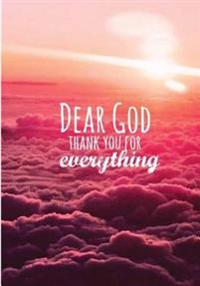 "Dear God Thank You for Everything: 120 Dot Grid Pages, 7"" X 10"""