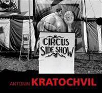 Antonin Kratochvil - Circus Sideshow