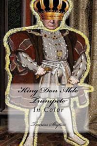 King Don Aldo Trumpeto: In Color