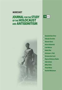 Moreshet Journal (Volume 14/2017): Journal for the Study of the Holocaust and Antisemitism