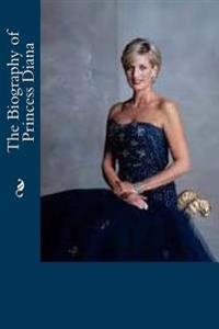 The Biography of Princess Diana