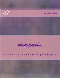 Metaodoxpoiesisofiax: Sentiero Poetante Pensante