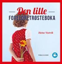 Den lille foreldretrøsteboka - Heine Vestvik | Ridgeroadrun.org