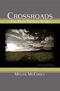 Crossroads: The Ella Thomas Story