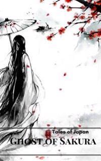 The Ghost of Sakura: Tales of Japan