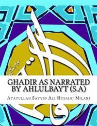 Ghadir as Narrated by Ahlulbayt (S.A)