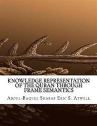 Knowledge Representation of the Quran Through Frame Semantics