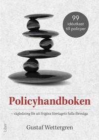 Policyhandboken : vägledning för att frigöra företagets fulla förmåga