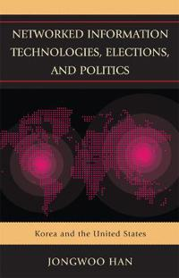 Networked Information Technologies, Elections, and Politics