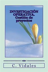 Investigacion Operativa. Gestion de Proyectos