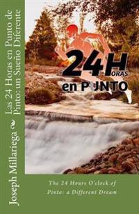 Las 24 Horas En Punto de Pinto: Un Sueño Diferente: The 24 Hours O'Clock of Pinto: A Different Dream