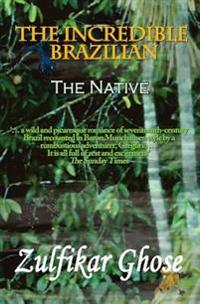 The Incredible Brazilian: The Native