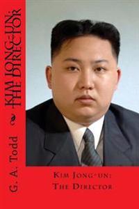 Kim Jong-Un: The Director