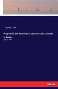Programme and Itineraries of Cook's Grand Excursions to Europe