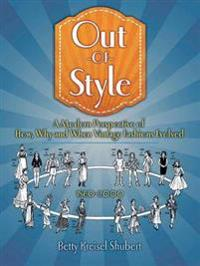 Out-Of-Style: An Illustrated Guide to Vintage Fashions