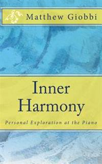 Inner Harmony: Personal Exploration at the Piano