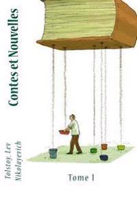 Contes Et Nouvelles: Tome I