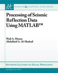 Processing of Seismic Reflection Data Using MATLAB