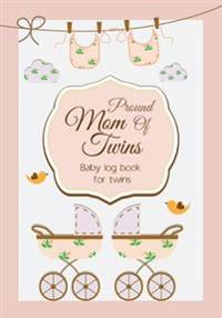 Baby Log Book for Twins Proud Mom of Twins: Infant Daily Sheets for Daycare, Pearhead Baby's Daily Log Book, Track and Monitor Your Newborn Baby's Sch
