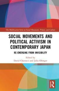 Social Movements and Political Activism in Contemporary Japan: Re-Emerging from Invisibility