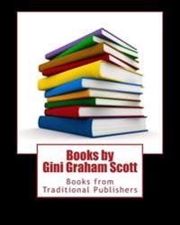 Books by Gini Graham Scott: Books from Traditional Publishers