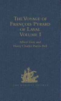 Voyage of Francois Pyrard of Laval to the East Indies, the Maldives, the Moluccas, and Brazil