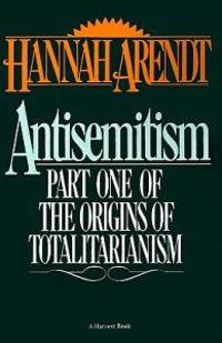 Antisemitism: Part One of the Origins of Totalitarianism