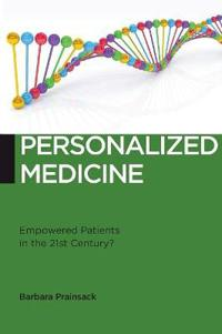 Personalized Medicine: Empowered Patients in the 21st Century?