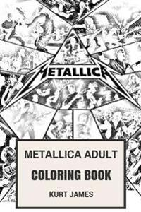 Metallica Adult Coloring Book: Thrash Metal Legends Fan Made Art with James Hatfield and Kirk Hammet Photos Inspired Adult Coloring Book