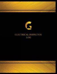 Electrical Inspector Log (Log Book, Journal - 125 Pgs, 8.5 X 11 Inches): Electrical Inspector Logbook (Black Cover, X-Large)