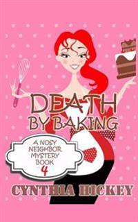 Death by Baking: A Nosy Neighbor Mystery